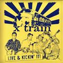 X Train - Live and Kickin It